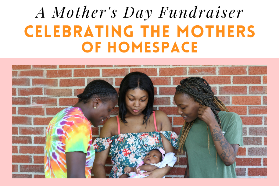 A Mother's Day Fundraiser: Celebrating the Mothers of Homespace Image